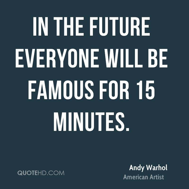 Andy Warhol 15 Minutes Quote Pinterest