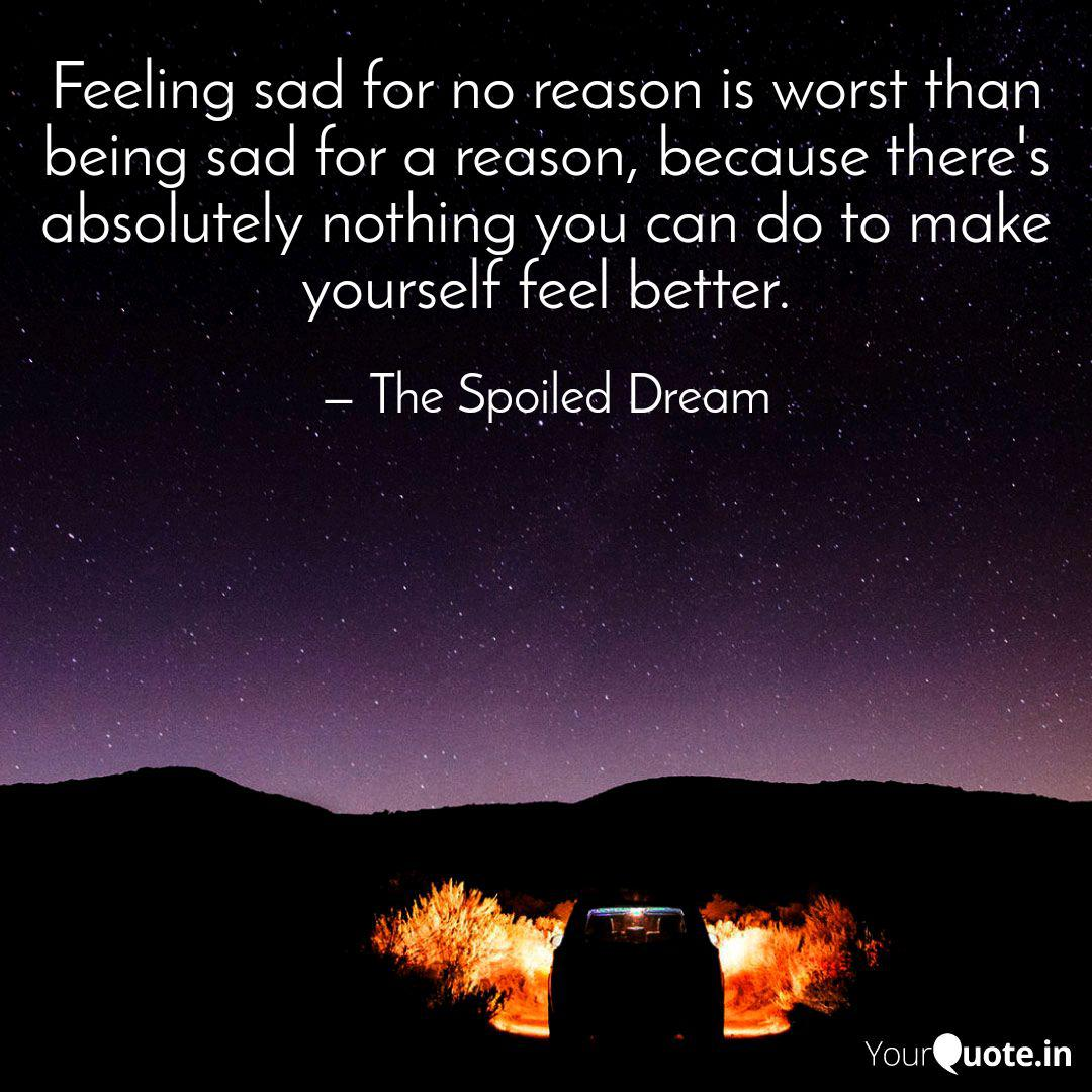 Feeling Sad Without Any Reason Quotes Tumblr