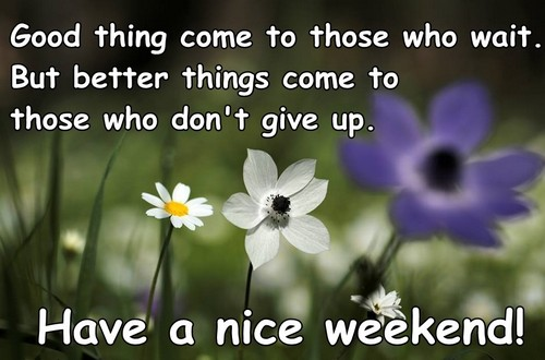 Have A Great Weekend Quotes Pinterest