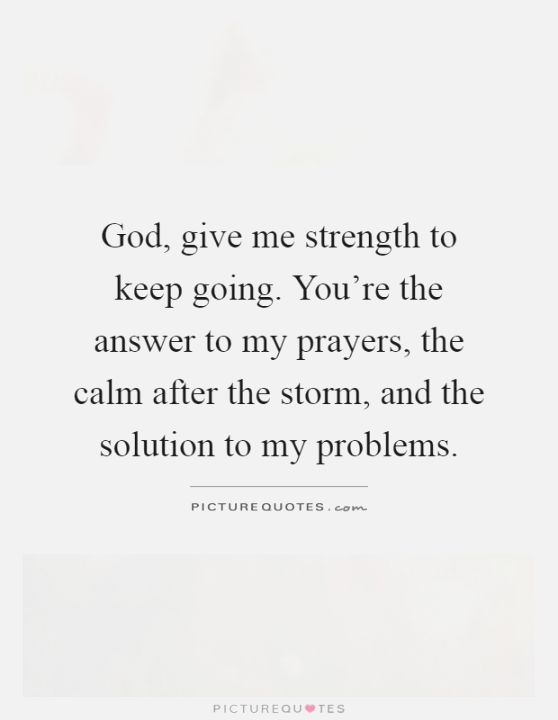 Lord Give Strength Quotes Facebook